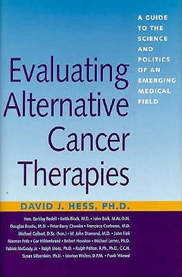 Image for Evaluating Alternative Cancer Therapies: A Guide to the Science and Politics of an Emerging Medical Field