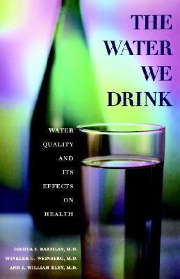 Image for The Water We Drink: Water Quality and Its Effects on Health