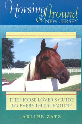 Image for Horsing Around in New Jersey: The Horse Lover's Guide to Everything Equine