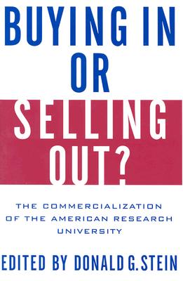 Image for Buying In or Selling Out?: The Commercialization of the American Research University