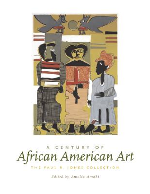 Image for A Century of African American Art: The Paul R. Jones Collection