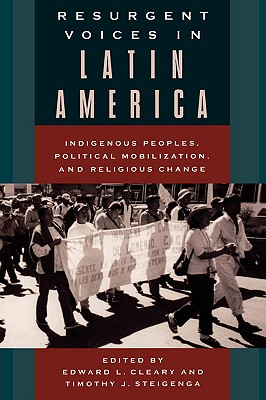 Image for Resurgent Voices in Latin America: Indigenous Peoples, Political Mobilization, and Religious Change
