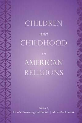 Image for Children and Childhood in American Religions (Rutgers Series in Childhood Studies)