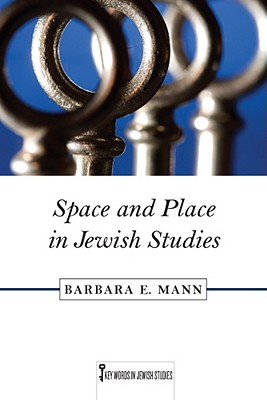 Image for Space and Place in Jewish Studies (Key Words in Jewish Studies)