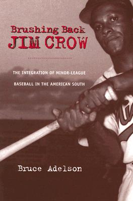 Image for Brushing Back Jim Crow: The Integration of Minor-League Baseball in the American South