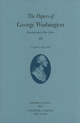The Papers of George Washington: 8 April-31 May 1779 (Revolutionary War Series), Washington, George