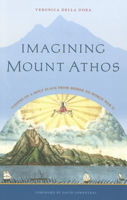 Image for Imagining Mount Athos: Visions of a Holy Place, from Homer to World War II