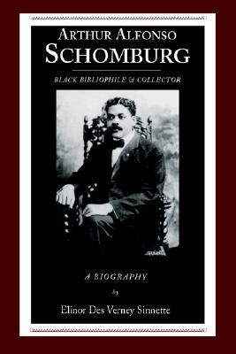 Image for Arthur Alfonso Schomburg: Black Bibliophile & Collector (African American Life (Paperback))