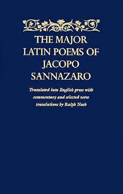 Image for The Major Latin Poems of Jacopo Sannazaro