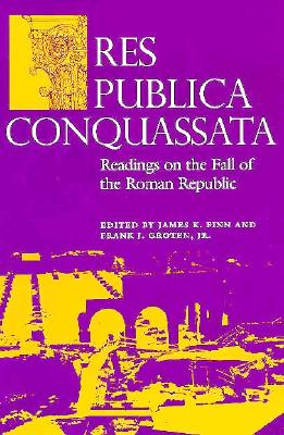 Image for Res Publica Conquassata: Readings on the Fall of the Roman Republic (Classical Studies Pedagogy Series)