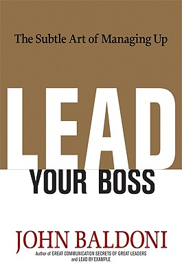 Image for Lead Your Boss: The Subtle Art of Managing Up