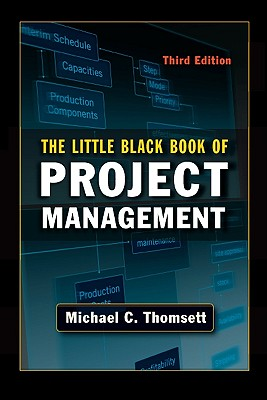 The Little Black Book of Project Management, Thomsett, Michael C.