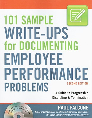 101 Sample Write-Ups for Documenting Employee Performance Problems: A Guide to Progressive Discipline & Termination, Falcone, Paul