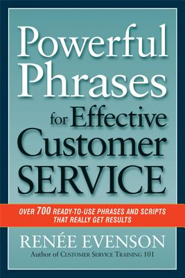 Image for Powerful Phrases for Effective Customer Service: Over 700 Ready-to-Use Phrases and Scripts That Really Get Results