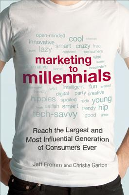 Image for Marketing to Millennials: Reach the Largest and Most Influential Generation of Consumers Ever