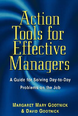 Image for Action Tools for Effective Managers: A Guide for Solving Day-to-Day Problems on the Job