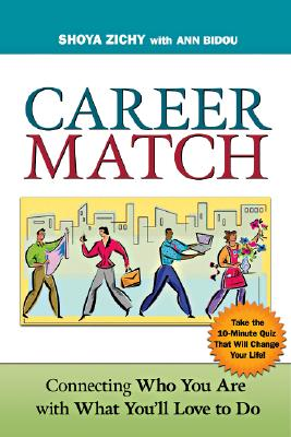 Image for CAREER MATCH CONNECTING WHO YOU ARE WITH WHAT YOU'LL LOVE TO DO