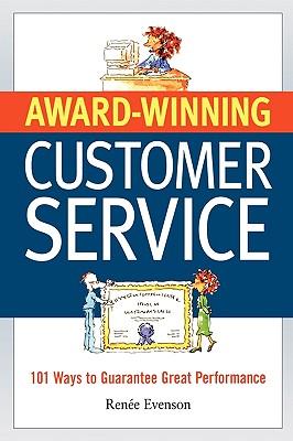 Image for Award Winning Customer Service: 101 Ways to Guarantee Great Performance