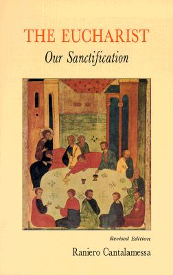 Image for The Eucharist, Our Sanctification