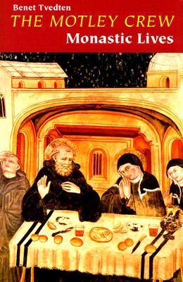 The Motley Crew: Monastic Lives, Tvedten, Benet