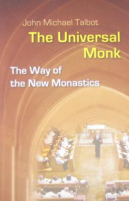 Image for The Universal Monk: The Way of the New Monastics