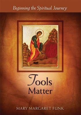 Tools Matter: Beginning the Spiritual Journey (Matters), Mary Margaret Funk, OSB