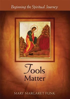Tools Matter: Beginning the Spiritual Journey (Matters), Mary Margaret Funk, OSB