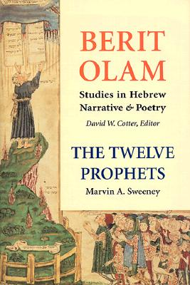 The Twelve Prophets (Vol. 1): Hosea, Joel, Amos, Obadiah, Jonah (Berit Olam series), Sweeney, Marvin   A.
