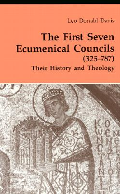 Image for The First Seven Ecumenical Councils : Their History and Theology