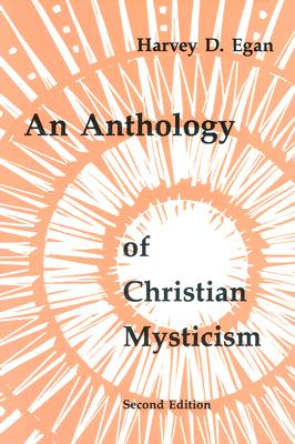 An Anthology of Christian Mysticism (Pueblo Books), Harvey Egan