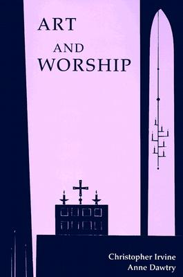 Art and Worship, Anne Dawtry; Christopher Irvine