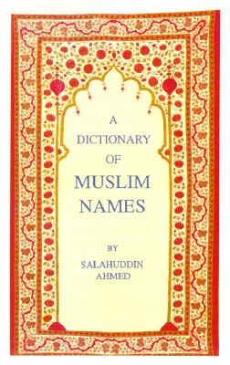 The Dictionary of Muslim Names, Ahmed, Salahuddin