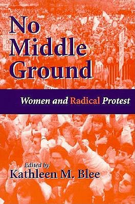 No Middle Ground: Women and Radical Protest