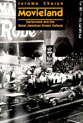 Movieland: Hollywood and the Great American Dream Culture, Charyn, Jerome