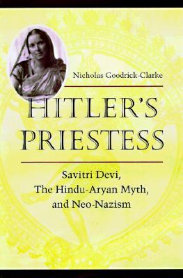 Image for Hitler's Priestess: Savitri Devi, the Hindu-Aryan Myth, and Neo-Nazism