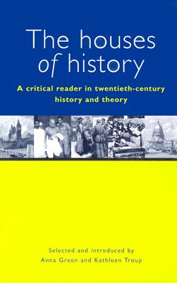Image for The Houses of History: A Critical Reader in Twentieth-Century History and Theory