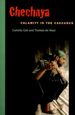 Chechnya: Calamity in the Caucasus, Gall, Carlotta; de Waal, Thomas