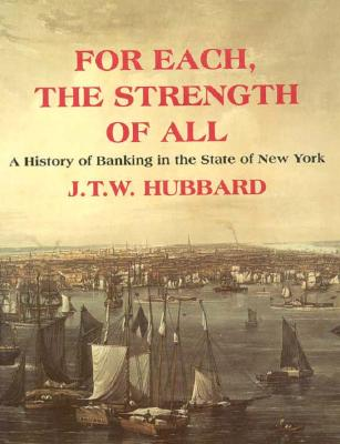 Image for For Each the Strength of All: A History of Banking in New York State