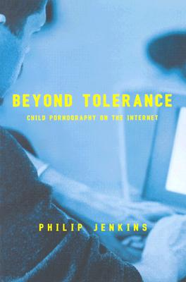 Image for Beyond Tolerance: Child Pornography on the Internet