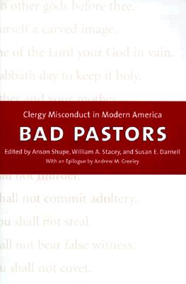 Image for Bad Pastors: Clergy Misconduct in Modern America