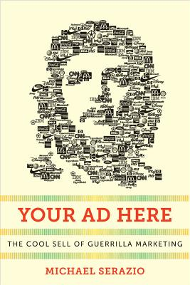 Image for Your Ad Here: The Cool Sell of Guerrilla Marketing (Postmillennial Pop)