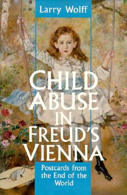 Image for Child Abuse in Freud's Vienna: Postcards from the End of the World