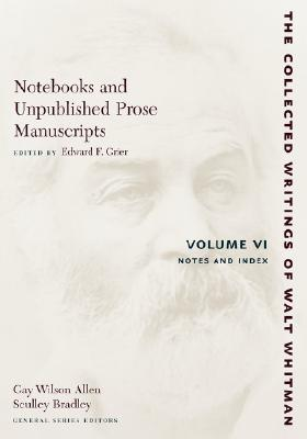 Image for Notebooks and Unpublished Prose Manuscripts, Vol. 6: Notes and Index (Collected Writings of Walt Whitman)