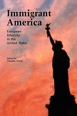 Image for IMMIGRANT AMERICA EUROPEAN ETHNICITY IN THE UNITED STATES