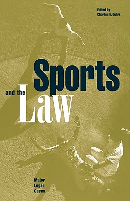 Sports and the Law: Major Legal Cases, Quirk, Charles E. (editor)