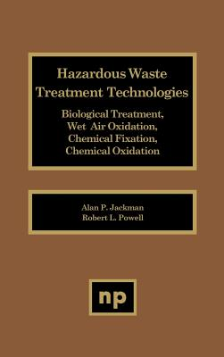 Image for Hazardous Waste Treatment Technologies: Biological Treatment, Wet Air Oxidation, Chemical Fixation, Chemical Oxidation