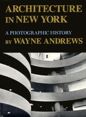 Image for Architecture in New York: A Photographic History (New York State Series)