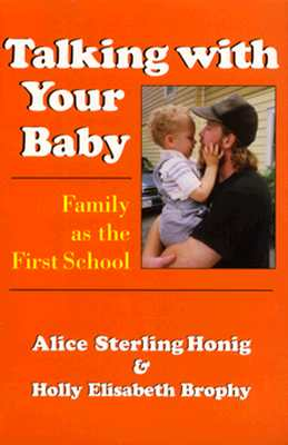 Image for Talking With Your Baby: Family as the First School Alice Sterling Honig and Holly