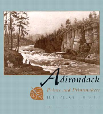 Image for Adirondack Prints and Printmakers: The Call of the Wild