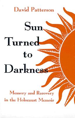 Image for Sun Turned to Darkness: Memory and Recovery in the Holocaust Memoir (Religion, Theology, and the Holocaust)